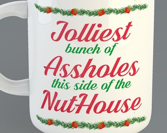 "Christmas ""Jolliest Bunch Of Assholes This Side of the Nuthouse"" Custom Coffe Mug Inspired from National Lampoon's Christmas Vacation"