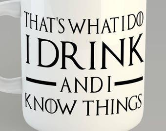 Game Of Thrones I Drink and I know things Custom 11oz Coffe Mug Tyrion Lannister