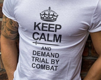 Keep Calm Demand Trial By Combat Game of Thrones T-Shirt S-4XL and Long Sleeve Available