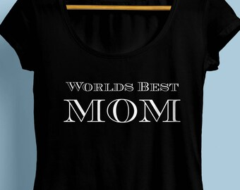 World's best Mom Womens Shirt  S-XXL Crew and Vneck Available