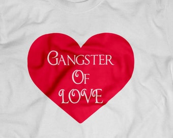"Valentines Day ""Gangster of Love"" Shirt S-4XL Available Order By Feb 9th for Guaranteed Valentines Day Delivery"