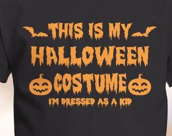 "Halloween ""This is my Halloween Costume, I'm Dressed as a Kid"" Youth T-Shirt XS-XL Available"