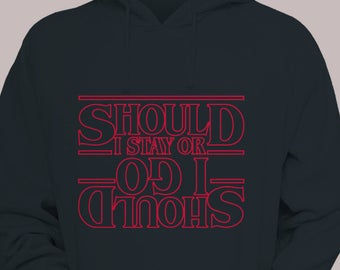 Stranger Things Should I Stay or Should I go Hoodie Sweatshirt Hooded Sweater