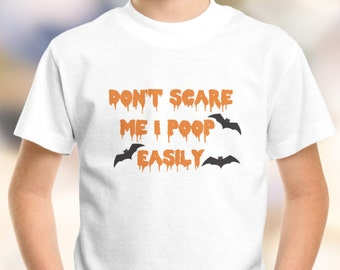 "Halloween ""Don't Scare Me I Poop Easily"" Youth T-Shirt XS-XL Available"