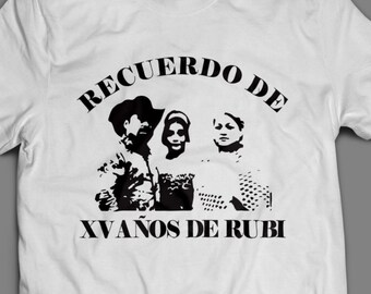 Rubi Quinceañera  T-Shirt S-4XL Available 15 AÑOS