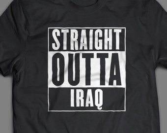 Straight Outta IRAQ Military T-Shirts S-4XL and Long Sleeve Available Customizable