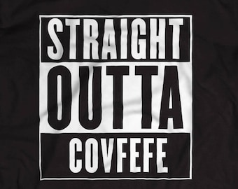 Straight Outta Covfefe Shirt S-4XL Available Donald Trump Tweet Covfefe Trump Politics