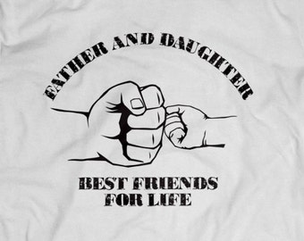 Father's Day Shirt Father and Daughter Best Friends For Life S-4XL and Long Sleeve Available Fathers Day Fist Bump