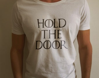 "Game of Thrones ""Hold The Door"" T-Shirt S-4XL and Long Sleeve Available"