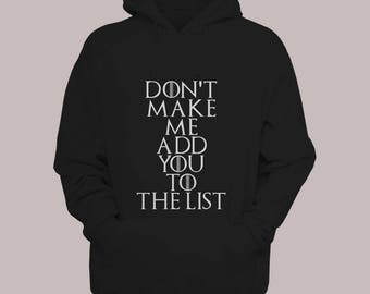 "Game of Thrones ""Don't Make Me Add You To The List"" Arya Stark Hoodie Sweater S-XL Hooded Pullover"