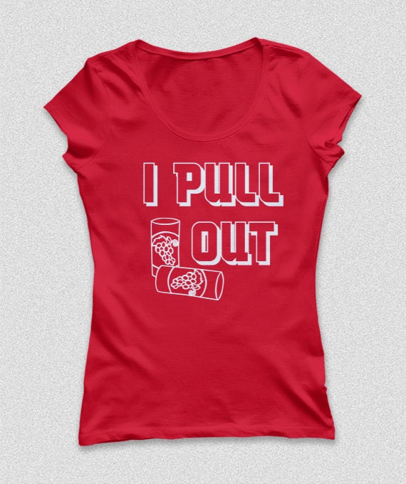 I Pull Out Wine Funny Shirt S-XXL Available