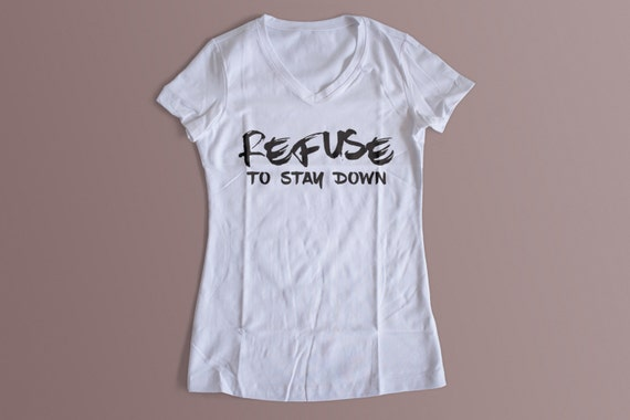Refuse To Stay Down Shirt S-XXL