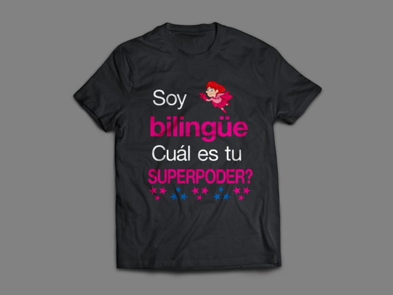 "Bilingual T-Shirt (Soy Bilingue Cual es Tu Superpoder"" S-4XL and Long Sleeve Available"