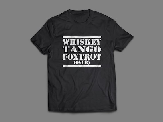 WTF Whiskey Tango Foxtrot Military T-Shirts S-4XL And Long Sleeve  Available Customizable