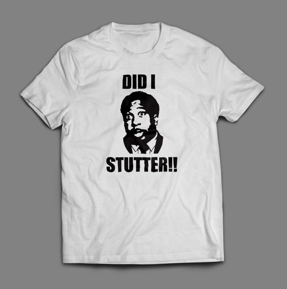 """The Office Stanley Hudson """"Did I Stutter"""" Shirt S-4XL and Long Sleeve Available"""
