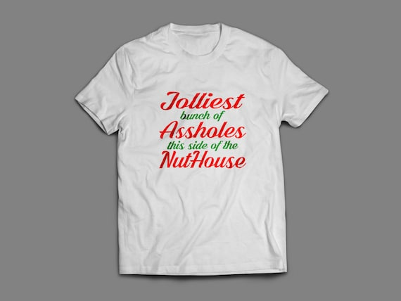"""Christmas """"Jolliest Bunch Of Assholes This Side of the Nuthouse"""" Shirt S-4XL And Long Sleeve Available Griswold Family Christmas"""