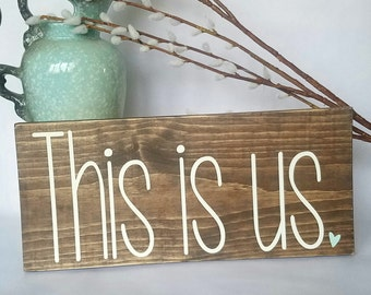 This is Us Sign - Wedding Gift - Anniversary Gift - Home Decor - Farmhouse Style Decor - Wall Decor - Rustic Decor - Rustic Sign