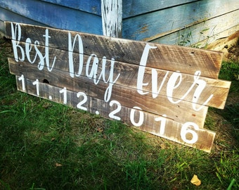 Best Day Ever - Wedding Sign - Bridal Shower Gift - Wedding Decor - Rustic Wedding - Barn Wedding - Wedding Gift - Wedding Welcome Sign
