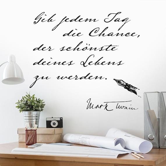 Wandtattoo Zitate Gib Jedem Tag Die Chance Der Schönste Deines Lebens Zu Werden Mark Twain Wandaufkleber Wand Tattoo Sticker Ws14