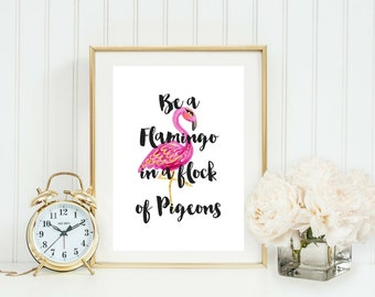 Be a Flamingo in a flock of Pigeons   Typographic Print   A4 Printable (Law Of Attraction)