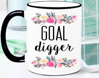 Goal Digger Mug, Motivational Mug, Motivational Gift, Inspirational Gift, Inspirational Mug, Coworker Gift, Goal Digger, Gift for Friend