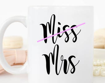Miss Mrs Mug, Futures Mrs. Mug, Engagement Mug, Soon to be Mrs mug, Engagement Gift, Bridal Gift, Custom Mug, Personalized Mug
