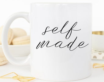 Self Made Mug, Custom Mug, Personalized Mug, Custom Gift, Personalized Gift, Gift for Her, Gift for Him, Entrepreneur Gift, Coworker Gift