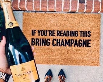 "CUSTOMIZABLE! if you're reading this bring champagne doormat - 18""x30"" - cute doormat - welcome mat - outdoor mat - champagne - cheeky mat"
