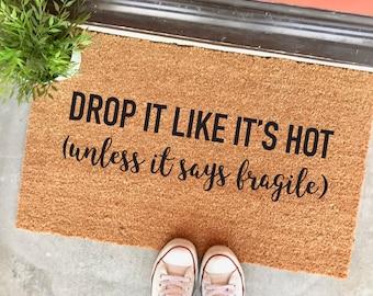 "drop it like it's hot doormat - 18x30"" - snoop dog - home decor - funny doormats - cute mat sayings - porch decor - outdoor mat - coir - rug"