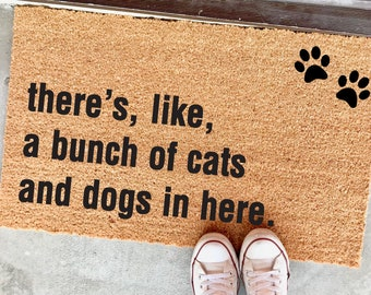 "THE ORIGINAL there's like a bunch of cats AND dogs in here™ doormat 18""x30"" - birthday present - animal foster - animal rescue - dog doormat"