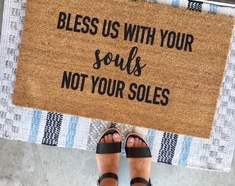 "bless us with your souls not your soles doormat - 18x30"" - funny doormat - cute welcome mat - apartment decor - shoes off - cheeky doormats"