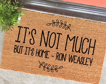 It's not much but it's home doormat - Ron Weasley - Harry Potter - home decor - quotes from Harry Potter - porch decor - welcome mat - rugs