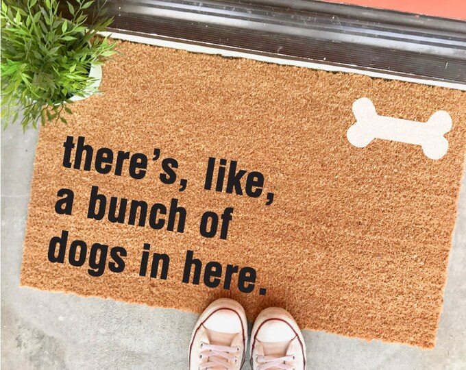 """Featured listing image: THE ORIGINAL there's, like, a bunch of dogs in here™ doormat - 18x30"""" - dog doormat - birthday gift - dog foster - dog rescue - dog bone"""