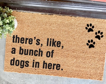 "THE ORIGINAL bunch of dogs in here with paw prints doormat - 18""x30"" - dog lover - funny doormats - housewarming - entryway - welcome mat"