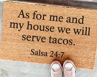 """NEW! as for me and my house we will serve tacos - salsa 24:7 - funny doormat - 18x30"""" - the cheeky doormat - porch decor - housewarming gift"""