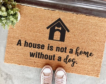 "A house is not a home without a dog doormat - 18x30"" - dog sayings - dog mat - dog mom - welcome mat - door mat - dog lover - home decor"