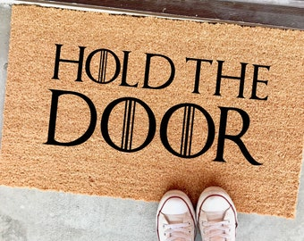 "hold the door doormat - 18x30"" mat - outdoor mat - home decor - game of thrones - got - fans - housewarming gift - the cheeky doormat"