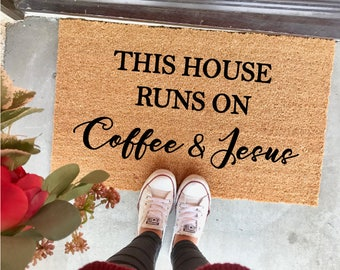 "CUSTOMIZABLE! coffee and Jesus doormat - 18x30"" - cute doormat - welcome mat - new home - this house runs on - Christian gifts - farmhouse"