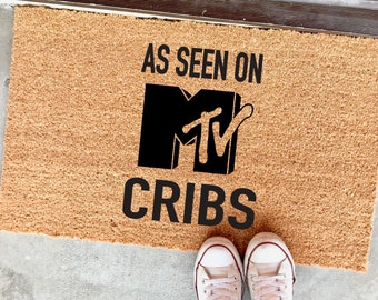 "As seen on MTV cribs - 18x30"" - custom doormat - apartment decor - home decor - funny doormats - welcome mat - outdoor mat - dorm decor"