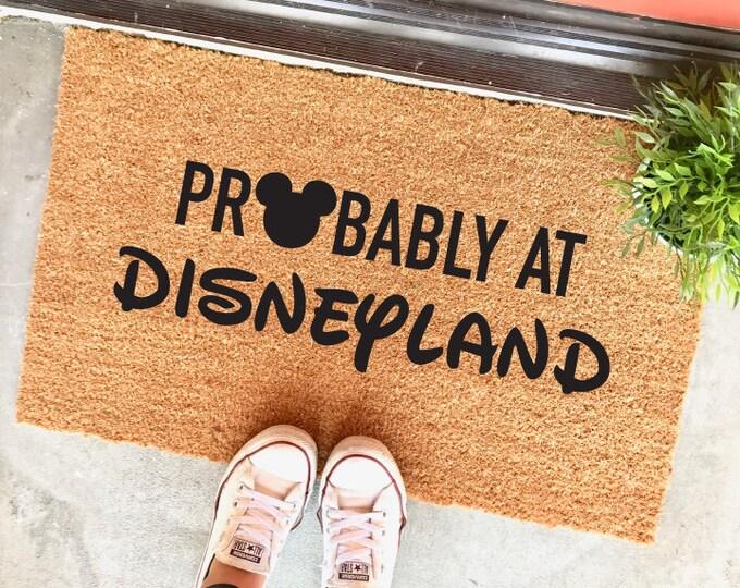 "Featured listing image: probably at disneyland - 18 x 30 "" doormat - custom doormat - disney fans - housewarming gift - annual pass holders - the cheeky doormat"