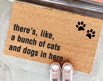 """THE ORIGINAL there's like a bunch of cats AND dogs in here™ doormat 18""""x30"""" - birthday present - animal foster - animal rescue - dog doormat"""