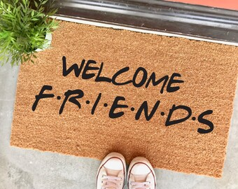 "welcome friends - 18x30"" doormat - welcome mat - friends fans - housewarming gift - entryway - porch decor - the cheeky doormat - for her"
