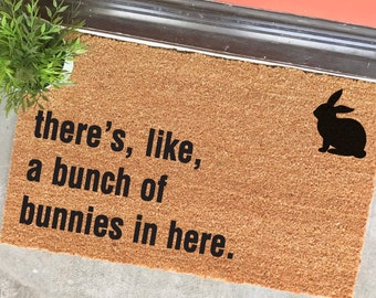 "there's like a bunch of bunnies in here - 18x30"" doormat - welcome mat - pet bunny - Easter - bunny lover - welcome mat - bunny mom"
