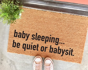 "baby sleeping...be quiet or babysit doormat - 18x30"" - coir mat - mother's day gift - new mom - be quiet sign - funny doormats - custom mat"