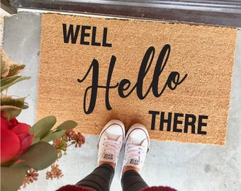 "well hello there doormat - 18x30""- cute doormat - funny doormats - home decor - housewarming gift - cute doormat- apartment decor"