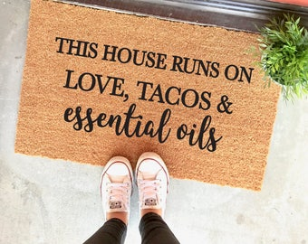 "CUSTOMIZABLE! this house runs on love, tacos and ESSENTIAL OILS doormat - 18x30"" - outdoor mat - welcome mat - doterra - young living"