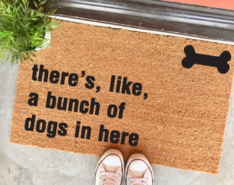 "THE ORIGINAL there's, like, a bunch of dogs in here™ doormat - 18x30"" - dog doormat - birthday gift - dog foster - dog rescue - dog bone"