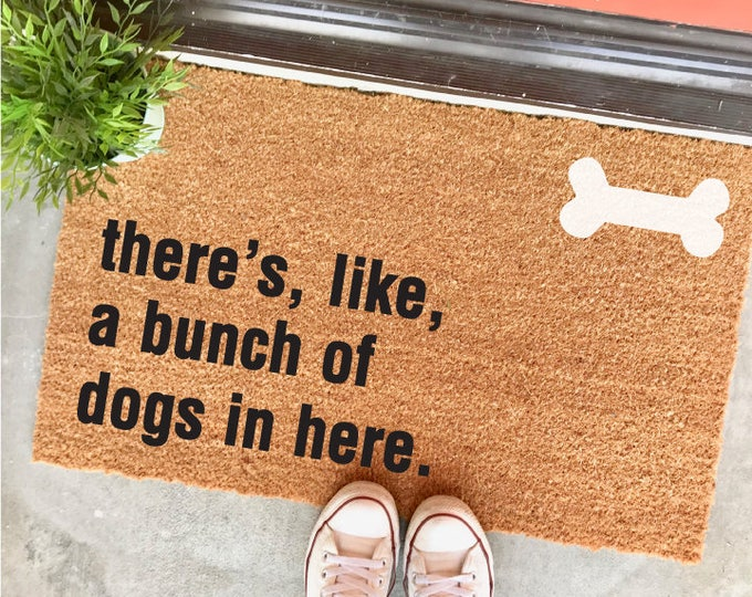 "Featured listing image: THE ORIGINAL there's, like, a bunch of dogs in here™ doormat - 18x30"" - dog doormat - birthday gift - dog foster - dog rescue - dog bone"