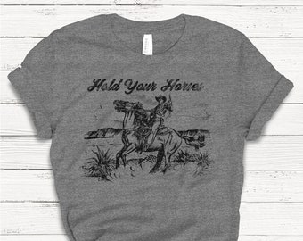 626454ac Hold Your Horses T-shirt, Ladies Unisex Crewneck Shirt, Rodeo, Western,  Cowboy, Cute Tshirt, Vintage, Retro, Gift, Funny T-shirt