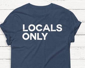 Locals Only - Women's Graphic Shirt - Feminism - Summer Shirt - Feminist - Girl Power - Resist - Nature - Outdoor - Ruth Bader